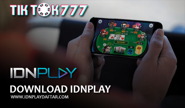 Download Aplikasi IDNPLAY Android dan IPhone IOS
